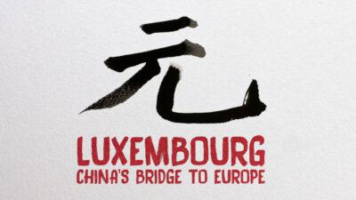 Luxembourg: China´s bridge to Europe